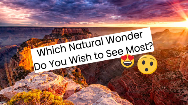 Seven unbelievable  world wonders  to add to your bucketlis t